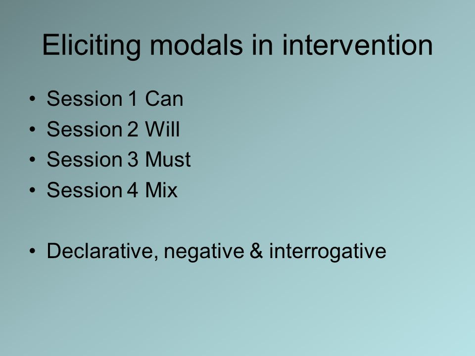 Eliciting modals in intervention
