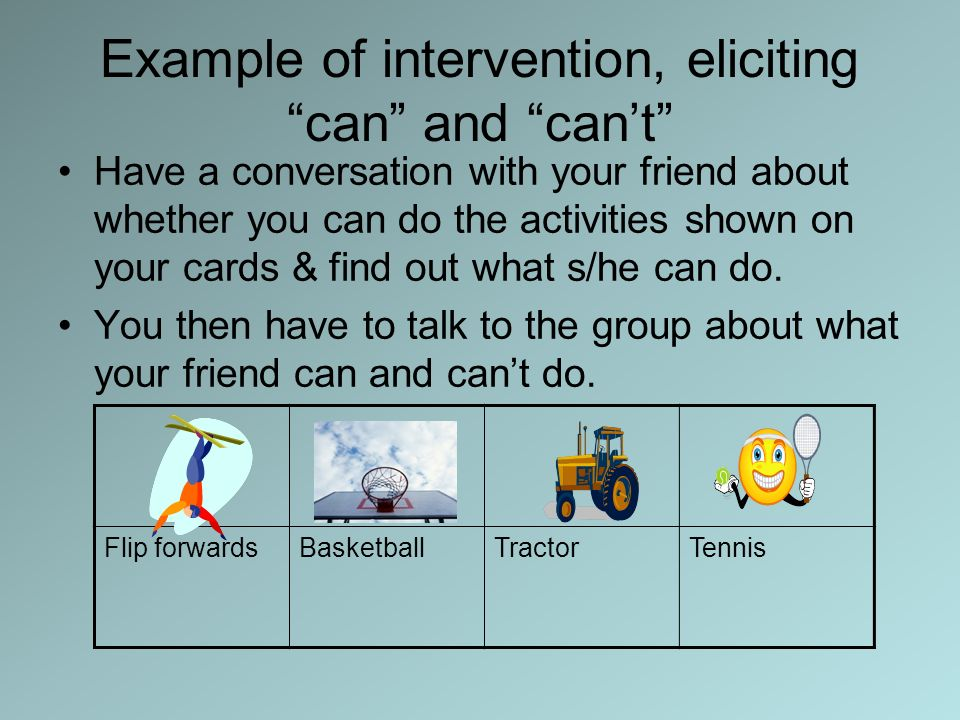 Example of intervention, eliciting can and can't