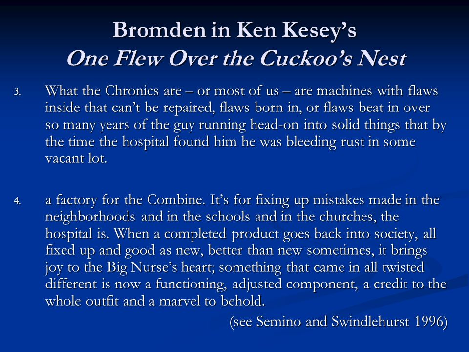 Bromden in Ken Kesey's One Flew Over the Cuckoo's Nest