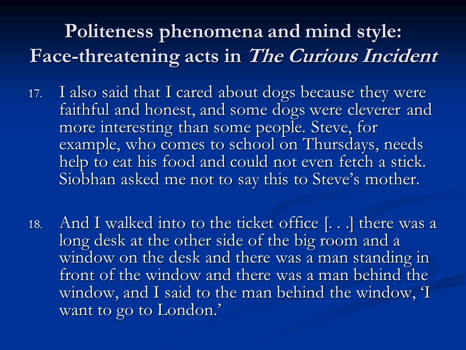 Politeness phenomena and mind style: Face-threatening acts in The Curious Incident