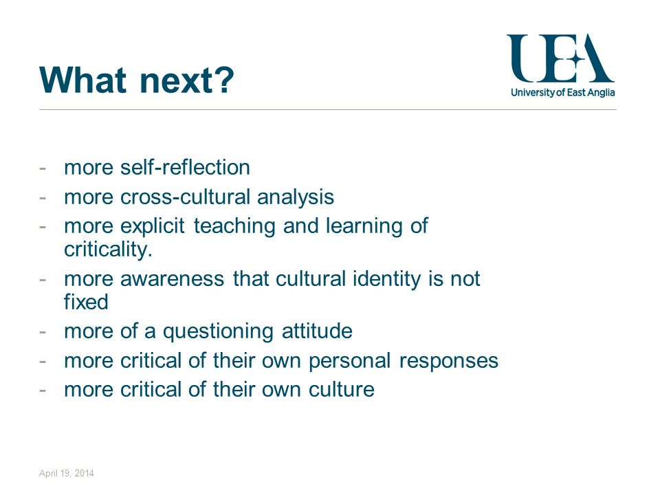 What next more self-reflection more cross-cultural analysis