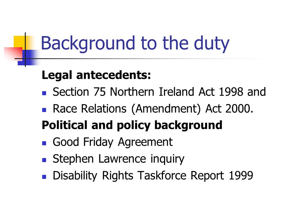 Background to the duty Legal antecedents: