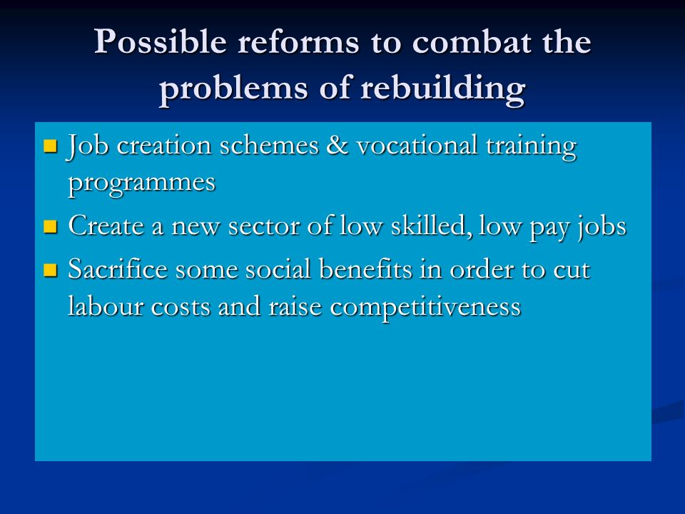 Possible reforms to combat the problems of rebuilding