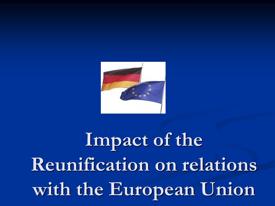 Impact of the Reunification on relations with the European Union