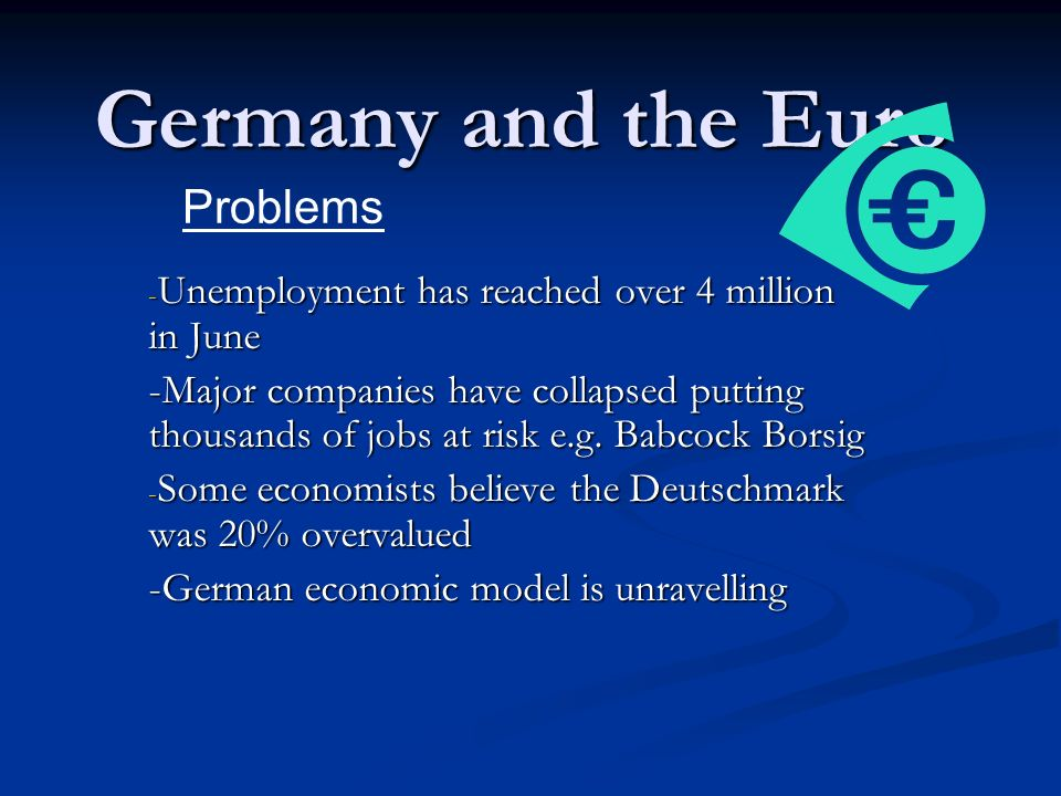 Germany and the Euro Problems