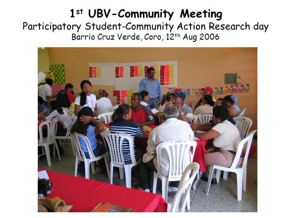 1st UBV-Community Meeting Participatory Student-Community Action Research day Barrio Cruz Verde, Coro, 12th Aug 2006
