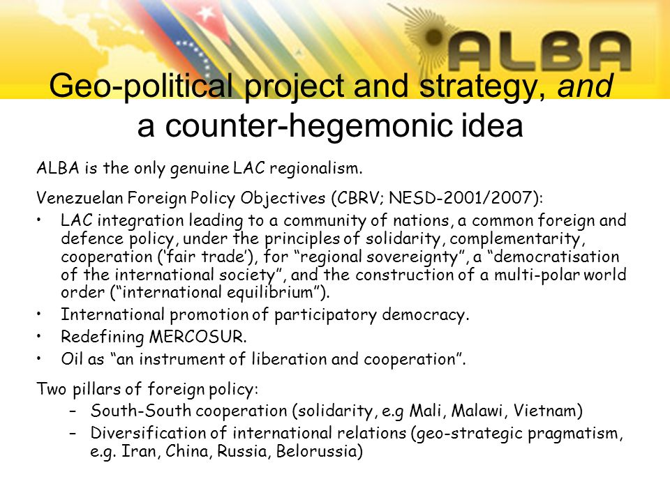 Geo-political project and strategy, and a counter-hegemonic idea