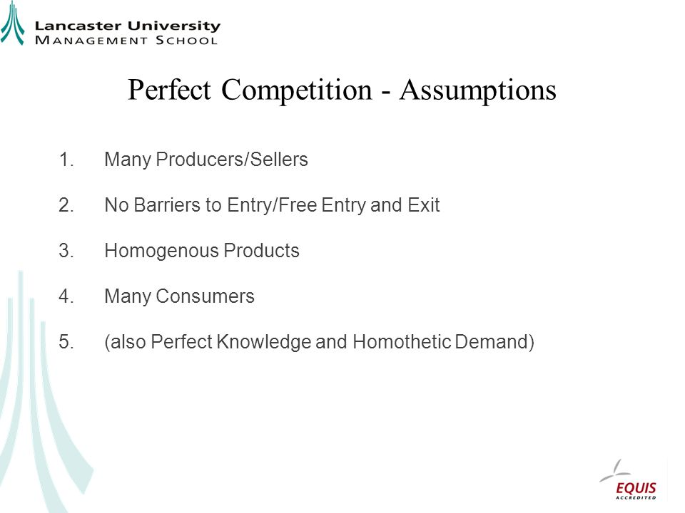Perfect Competition - Assumptions