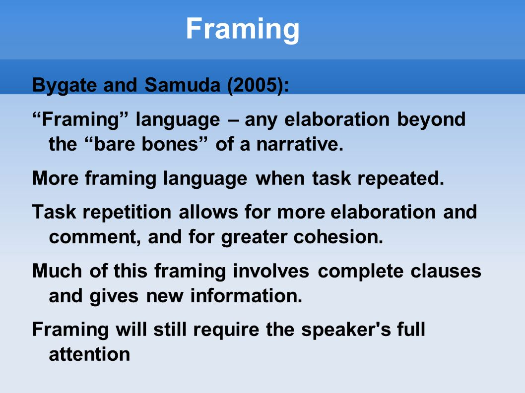 Framing Bygate and Samuda (2005):