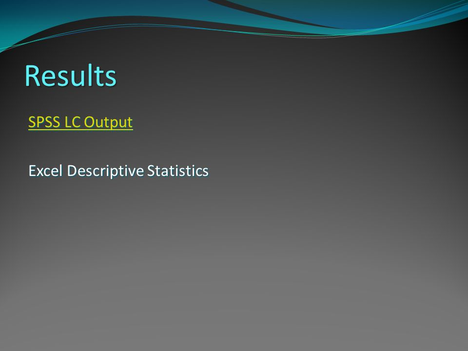 Results SPSS LC Output Excel Descriptive Statistics