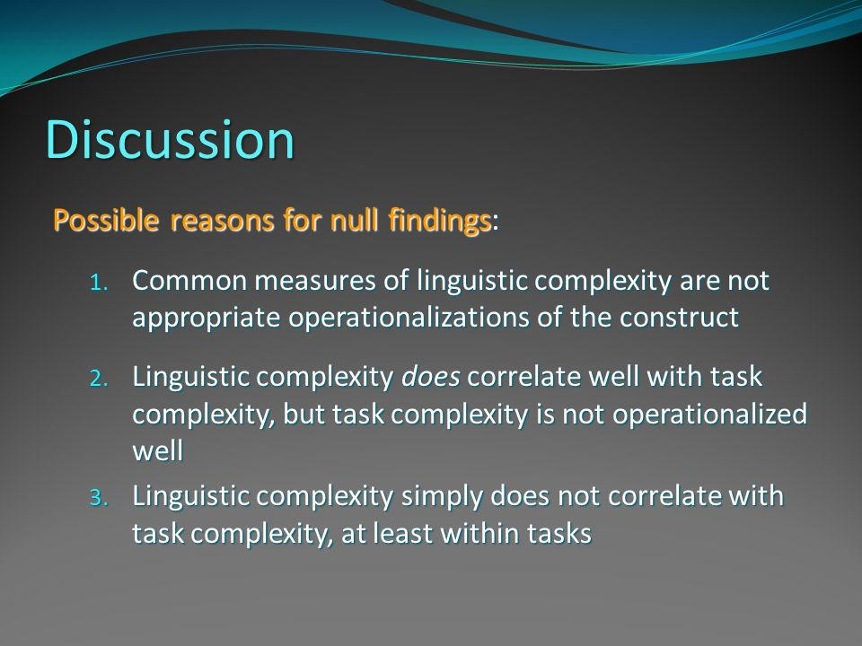 Discussion Possible reasons for null findings: