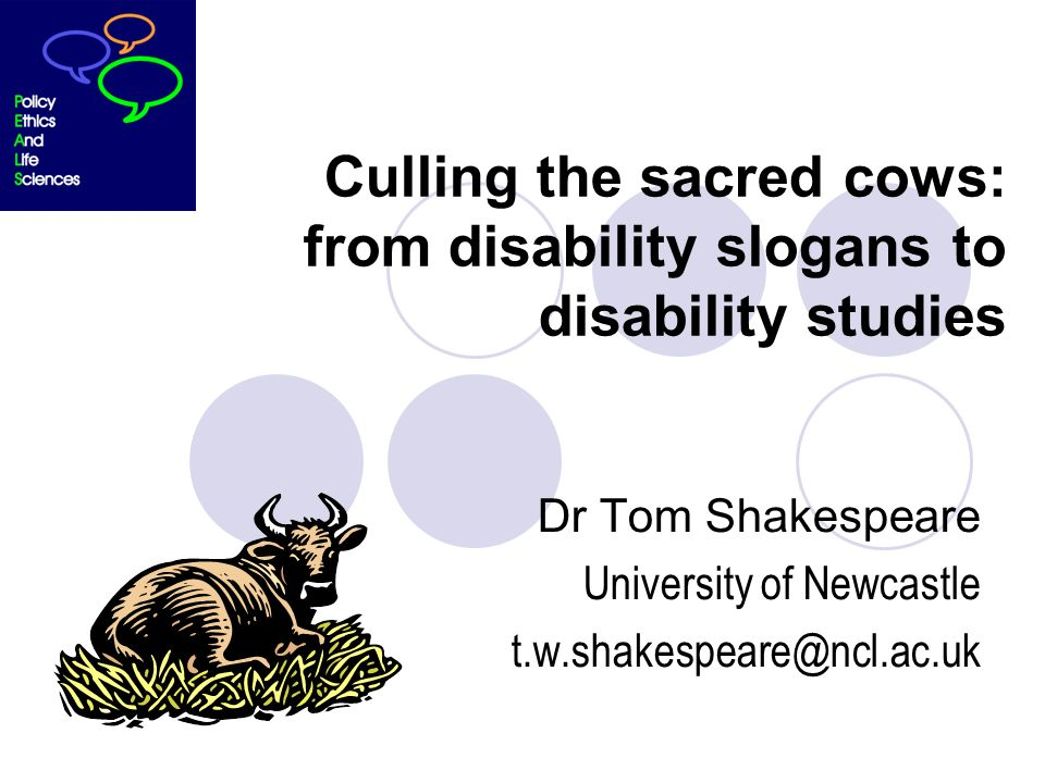 Culling the sacred cows: from disability slogans to disability studies