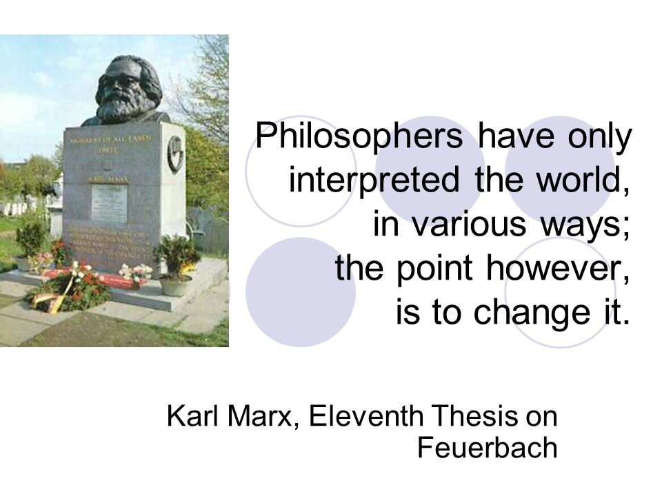 Karl Marx, Eleventh Thesis on Feuerbach