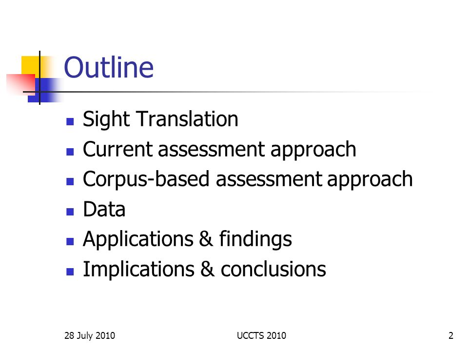 Outline Sight Translation Current assessment approach