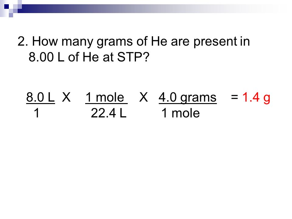 2. How many grams of He are present in 8.00 L of He at STP