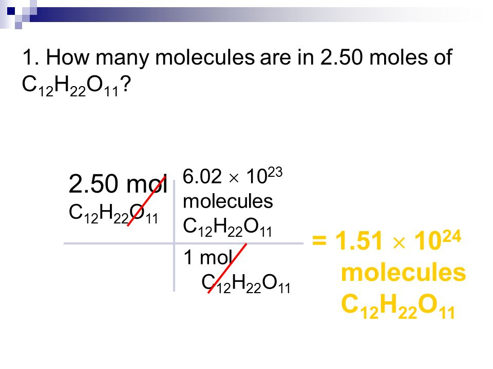 1. How many molecules are in 2.50 moles of C12H22O11