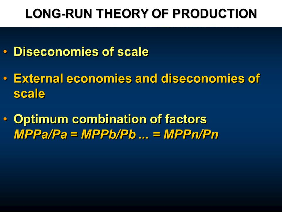 LONG-RUN THEORY OF PRODUCTION