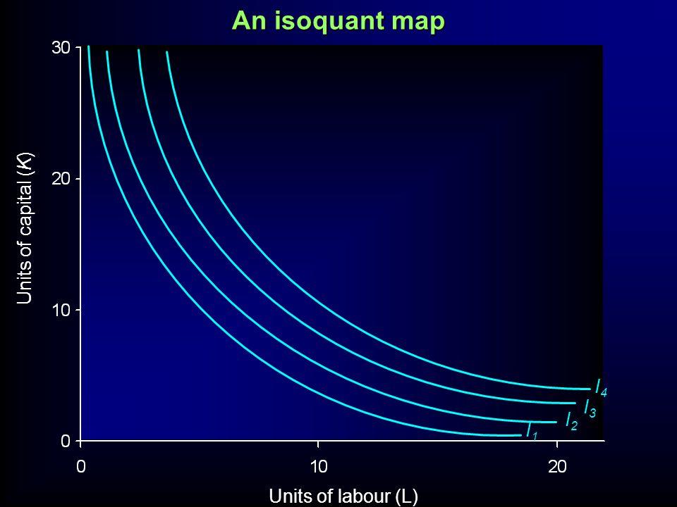 An isoquant map Units of capital (K) I4 I3 I2 I1 Units of labour (L)