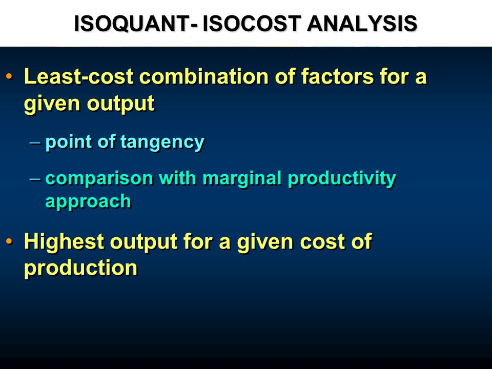 ISOQUANT- ISOCOST ANALYSIS