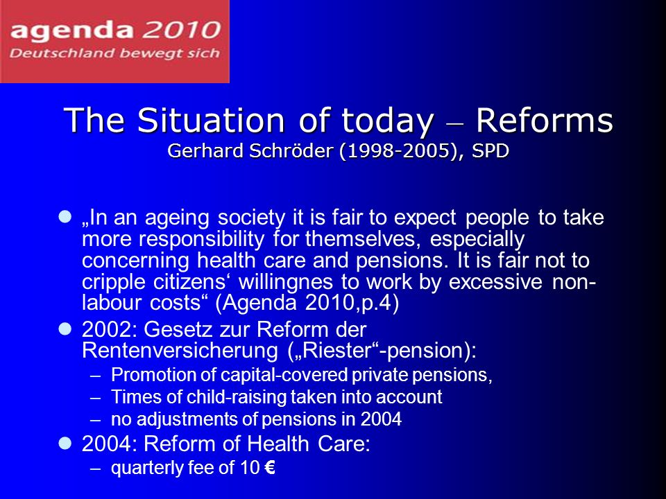The Situation of today – Reforms Gerhard Schröder (1998-2005), SPD