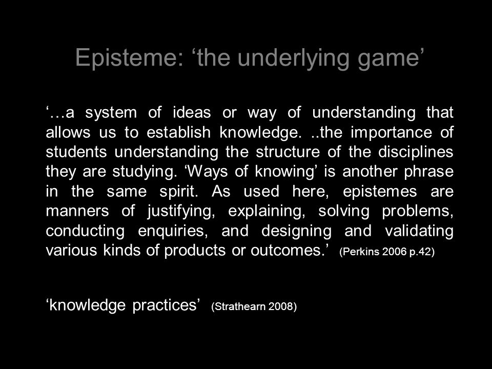 Episteme: 'the underlying game'