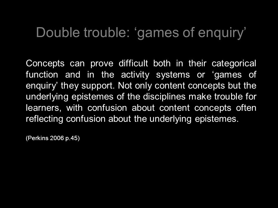 Double trouble: 'games of enquiry'