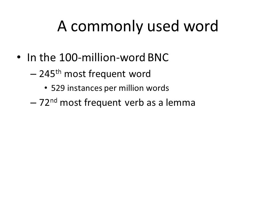 A commonly used word In the 100-million-word BNC