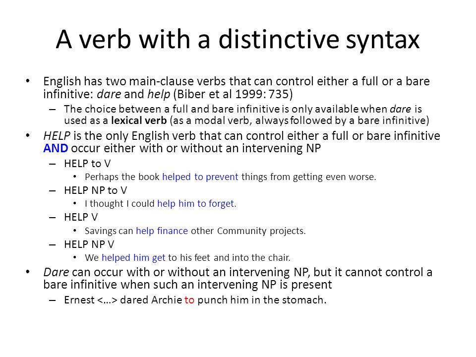 A verb with a distinctive syntax