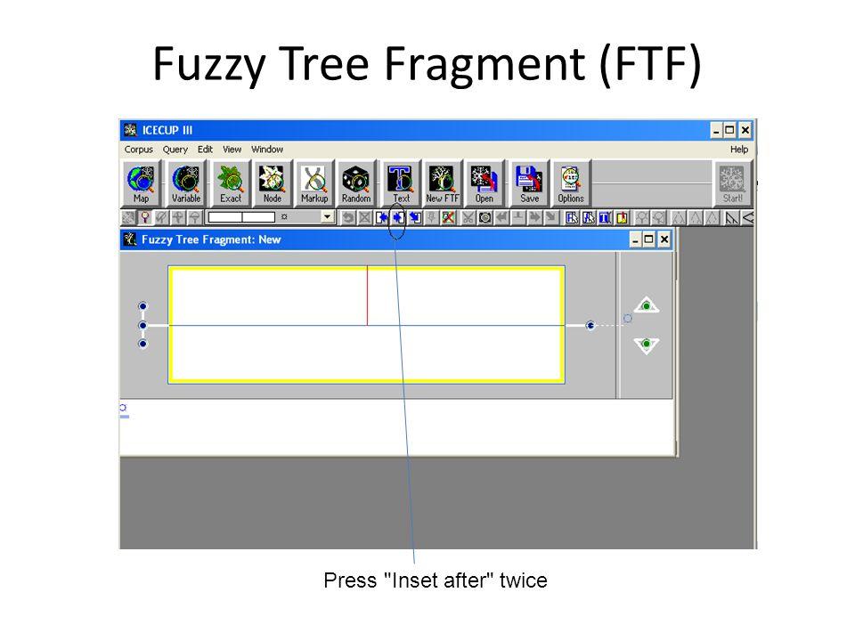 Fuzzy Tree Fragment (FTF)