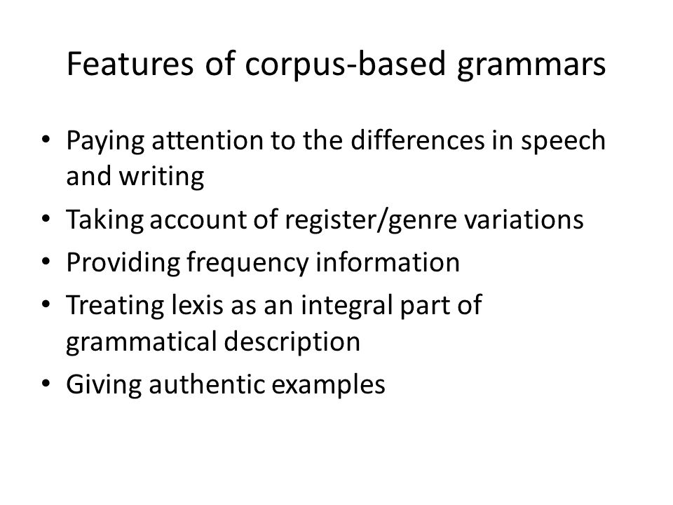Features of corpus-based grammars