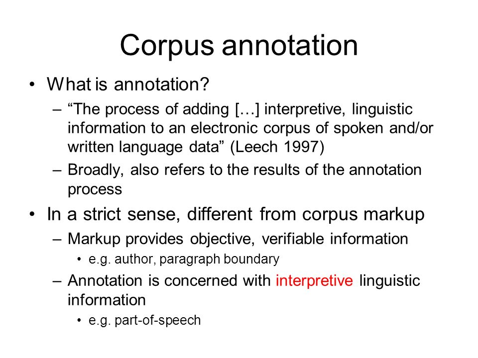 Corpus annotation What is annotation