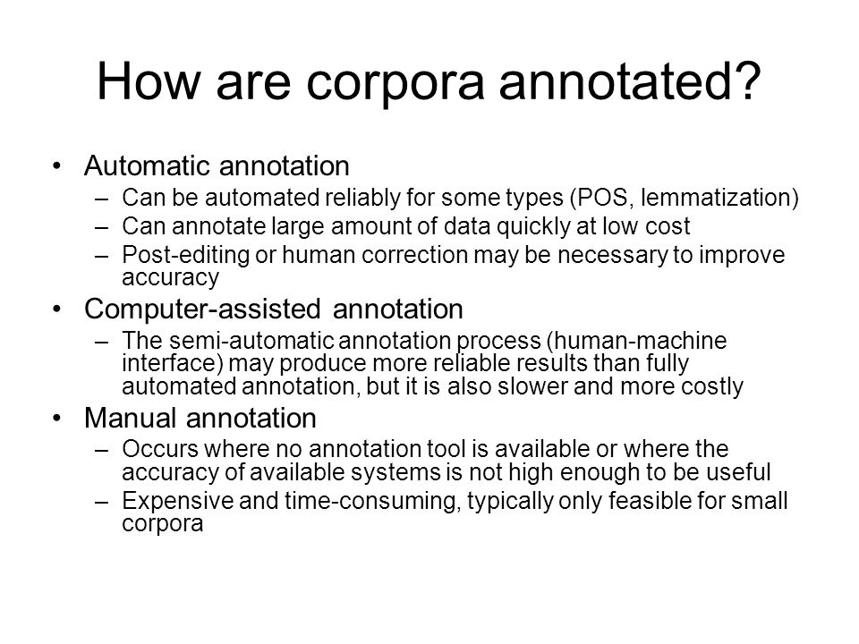 How are corpora annotated