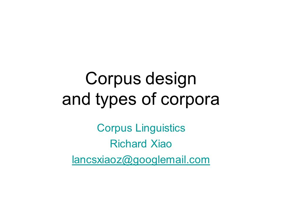 Corpus design and types of corpora