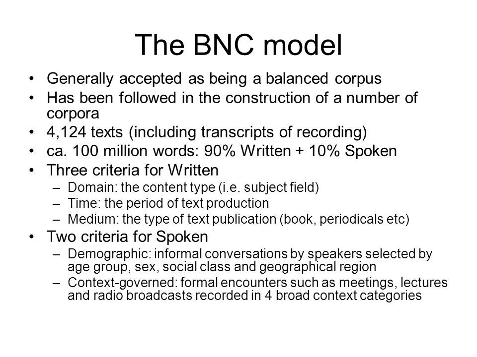 The BNC model Generally accepted as being a balanced corpus