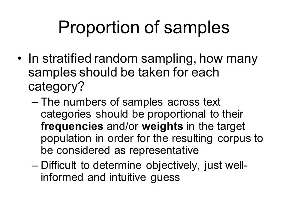 Proportion of samples In stratified random sampling, how many samples should be taken for each category