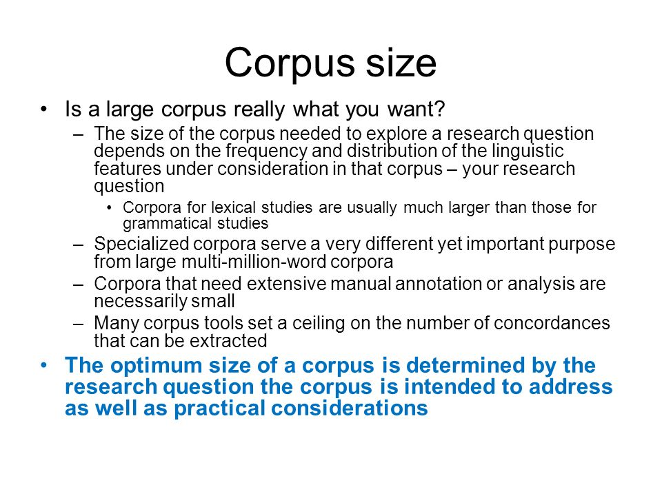 Corpus size Is a large corpus really what you want