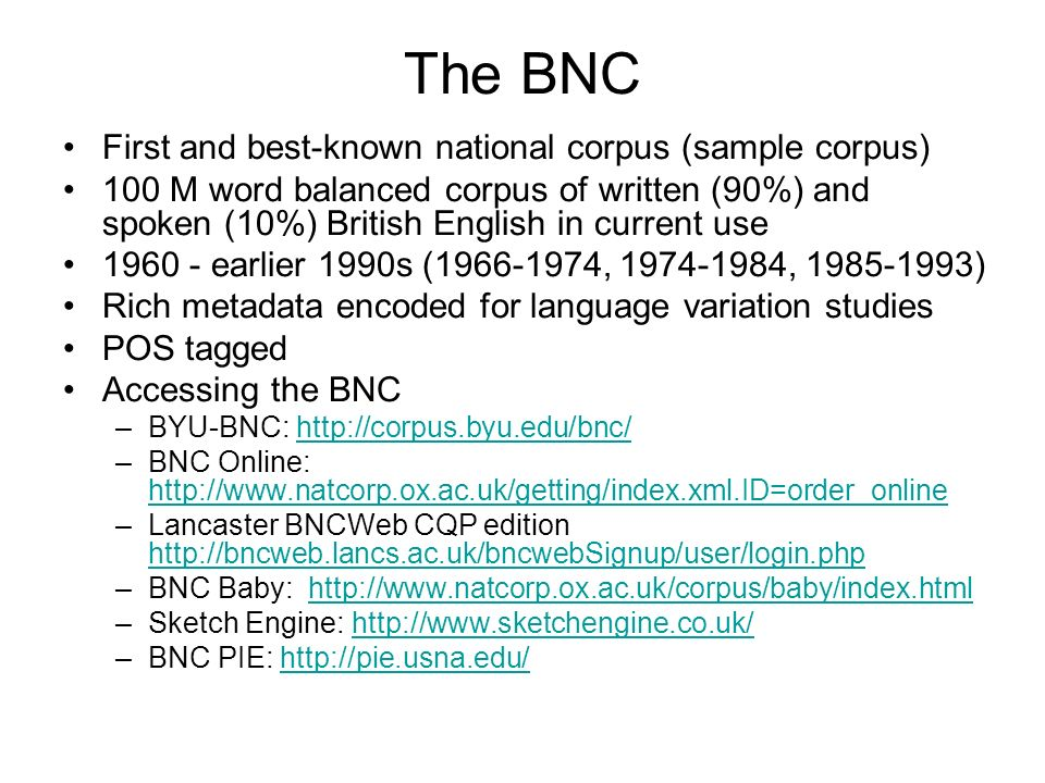 The BNC First and best-known national corpus (sample corpus)