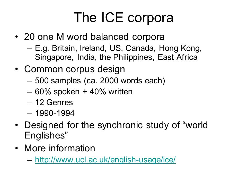 The ICE corpora 20 one M word balanced corpora Common corpus design