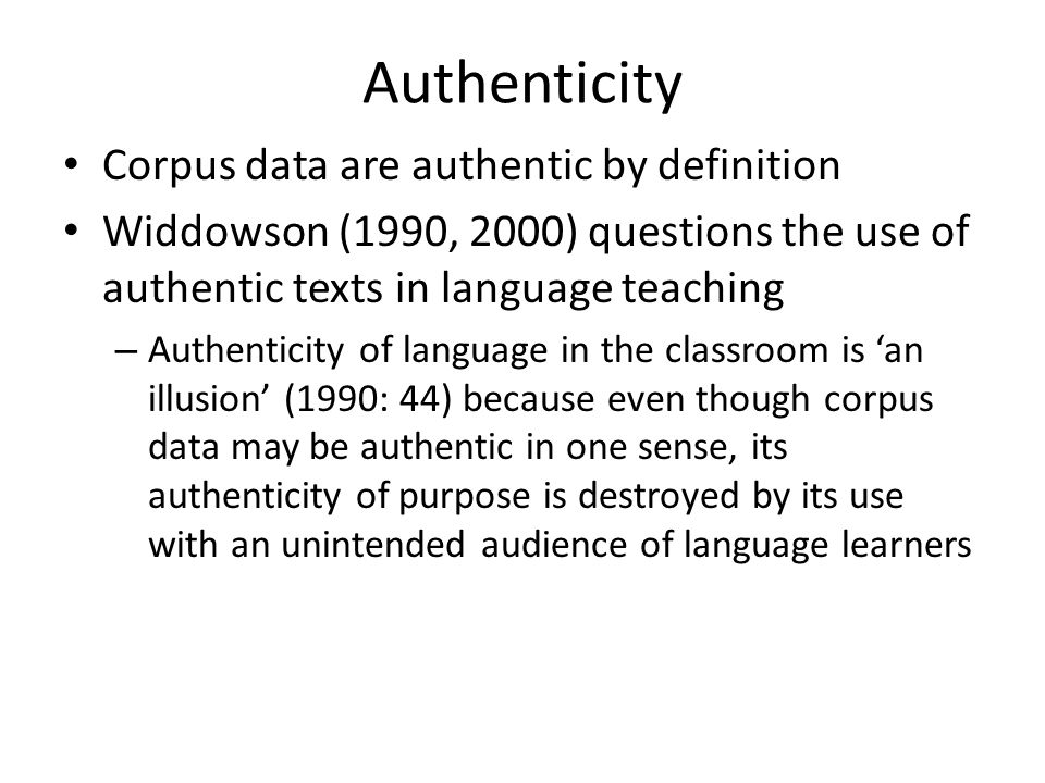 Authenticity Corpus data are authentic by definition