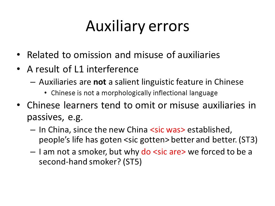 Auxiliary errors Related to omission and misuse of auxiliaries