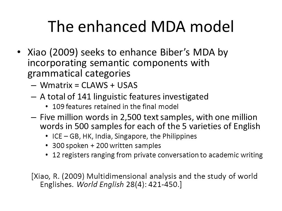 The enhanced MDA model Xiao (2009) seeks to enhance Biber's MDA by incorporating semantic components with grammatical categories.