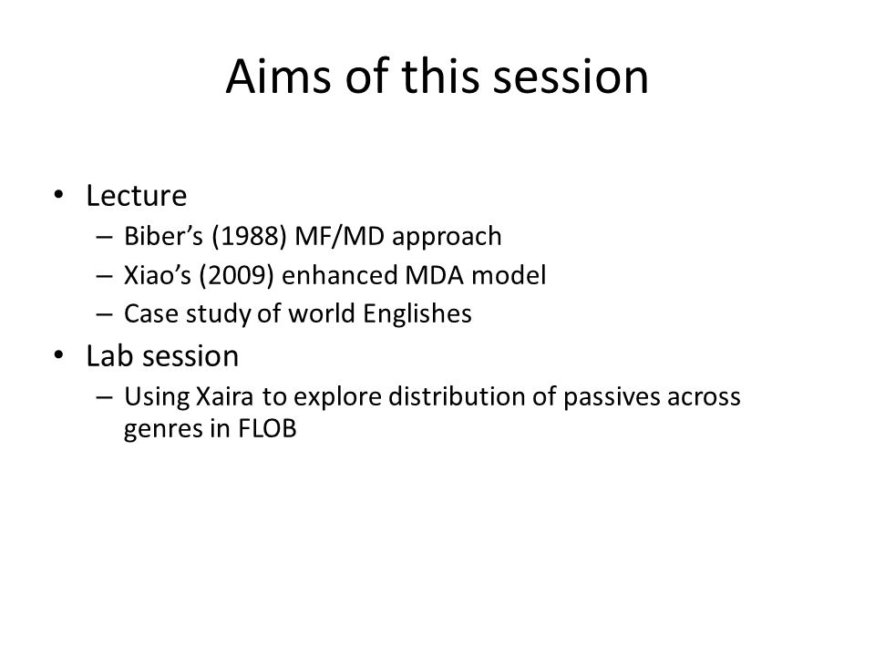 Aims of this session Lecture Lab session Biber's (1988) MF/MD approach