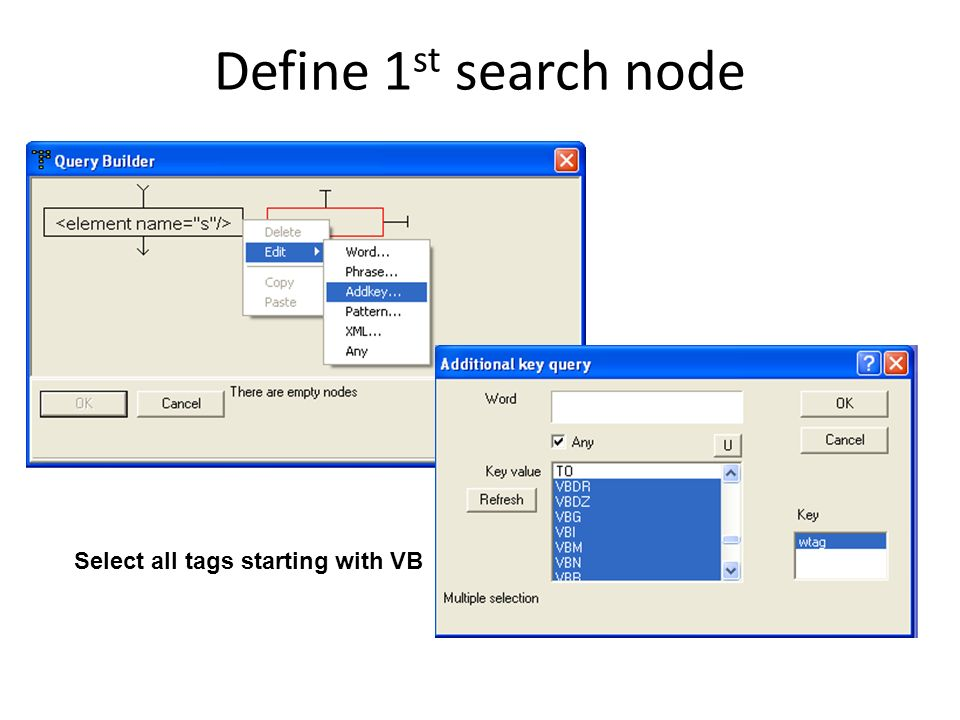 Define 1st search node Select all tags starting with VB