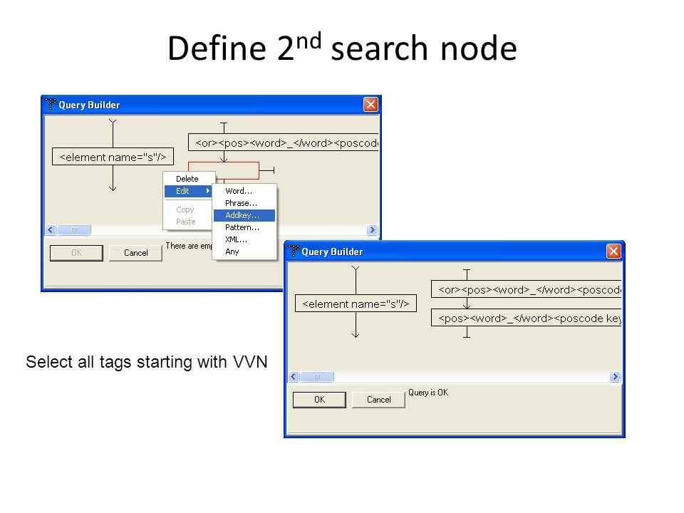 Define 2nd search node Select all tags starting with VVN