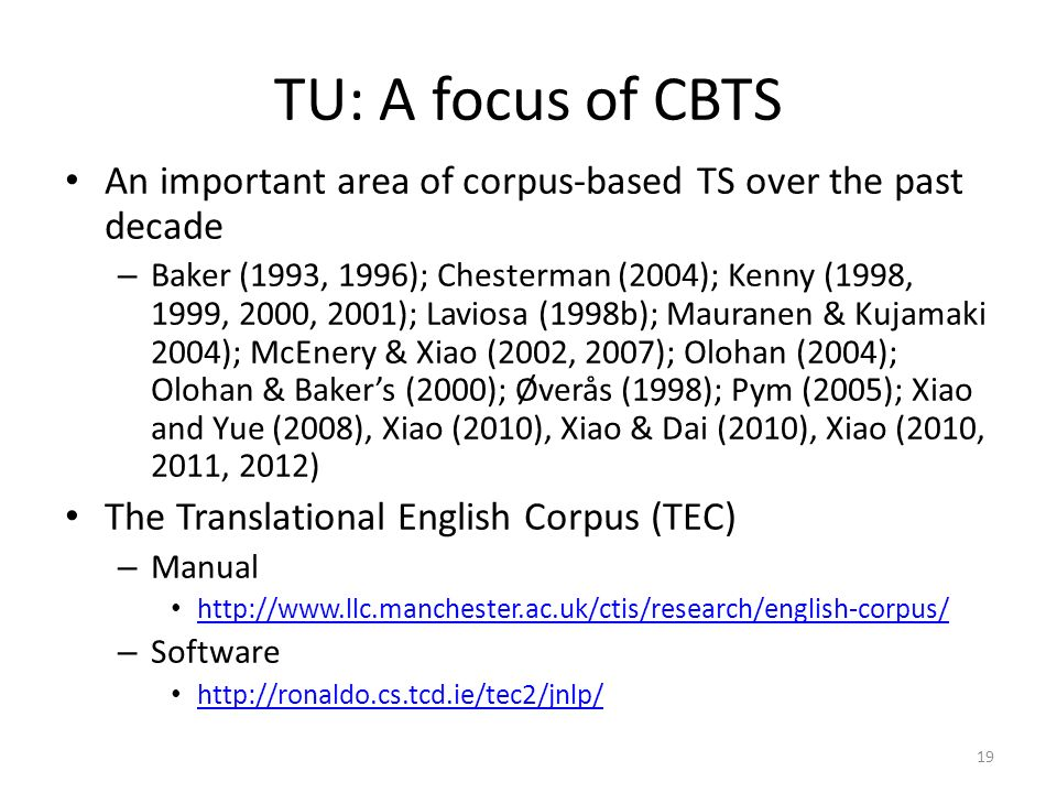 TU: A focus of CBTS An important area of corpus-based TS over the past decade.