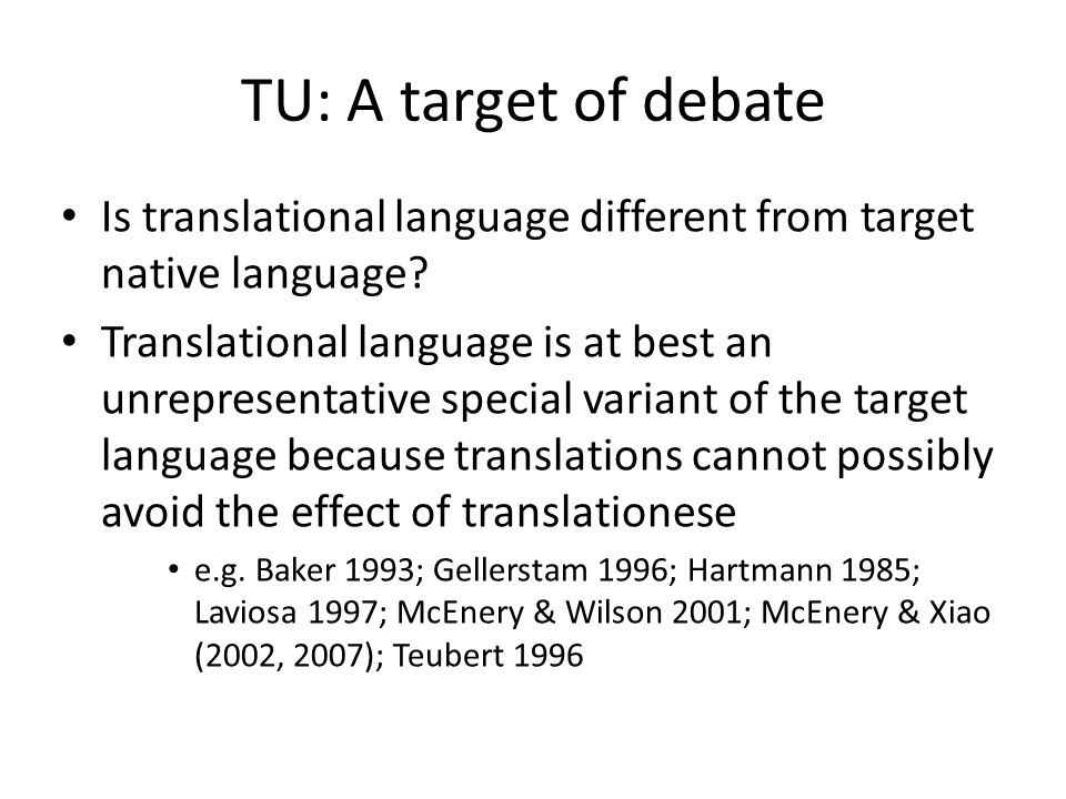 TU: A target of debate Is translational language different from target native language