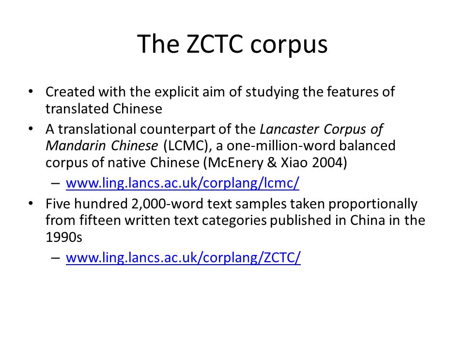 The ZCTC corpus Created with the explicit aim of studying the features of translated Chinese.