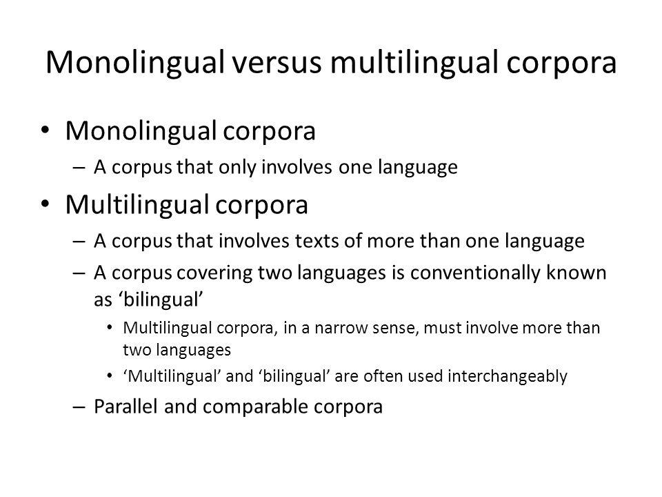 Monolingual versus multilingual corpora