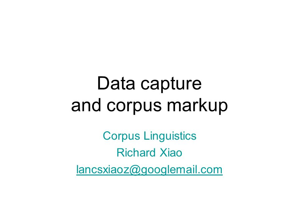 Data capture and corpus markup