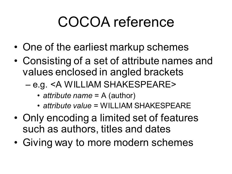 COCOA reference One of the earliest markup schemes